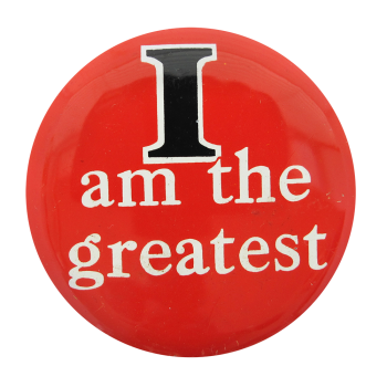 I am the Greatest Social Lubricators Button Museum