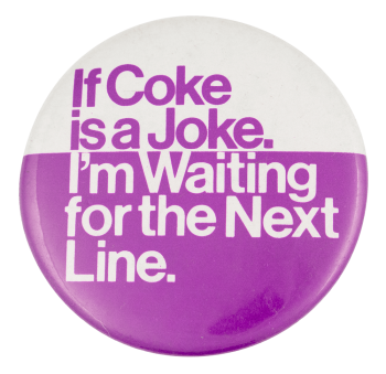 If Coke Is A Joke Social Lubricators Button Museum