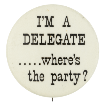 I'm a Delegate Ice Breakers Button Museum