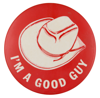I'm A Good Guy Social Lubricators Button Museum