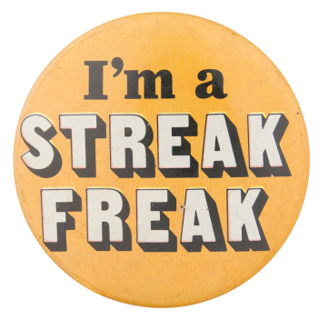 I'm A Streak Freak Ice Breakers Button Museum