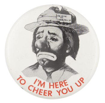 I'm Here to Cheer You Up Ice Breakers Button Museum