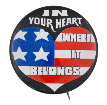 In Your Heart Where it Belongs Social Lubricators Button Museum