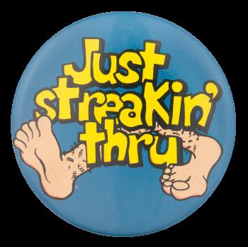 Just Streakin' Thru Social Lubricators Button Museum