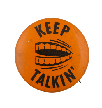 Keep Talkin Ice Breakers Busy Beaver Button Museum