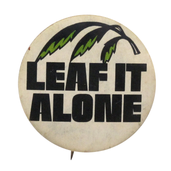 Leaf It Alone Ice Breakers Button Museum