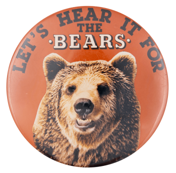 Let's Hear It For the Bears Ice Breakers Button Museum