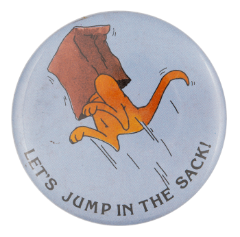 Let's Jump in the Sack Social Lubricator Button Museum