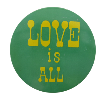 Love Is All Social Lubricators Button Museum
