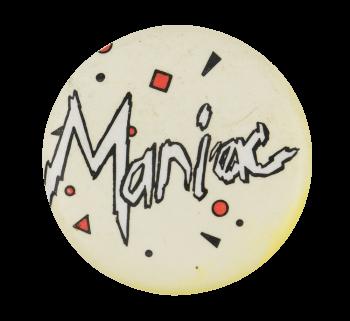 Maniac Social Lubricator Button Museum
