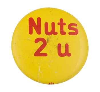 Nuts 2 U Social Lubricator Button Museum