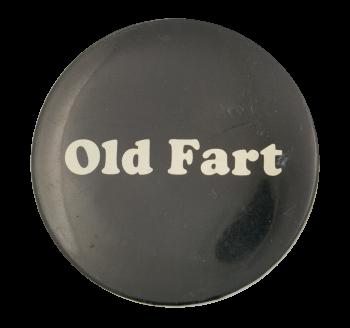 Old Fart Social Lubricators Button Museum