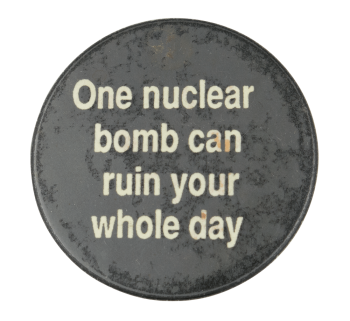 One Nuclear Bomb Ice Breakers Button Museum