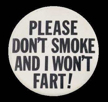 Please Don't Smoke Social Lubricator Button Museum