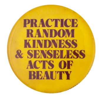 Practice Random Kindness Ice Breakers Button Museum