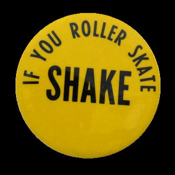 Roller Skate Shake Social Lubricators Button Museum