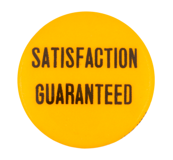Satisfaction Guaranteed Social Lubricator Button Museum