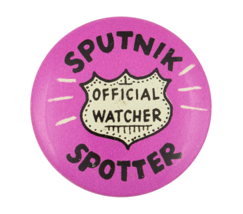 Sputnik Spotter Social Lubricator Button Museum