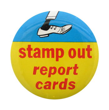 Stamp Out Report Cards Ice Breakers Button Museum