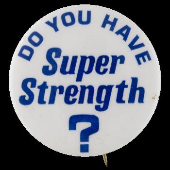 Super Strength Social Lubricators Button Museum