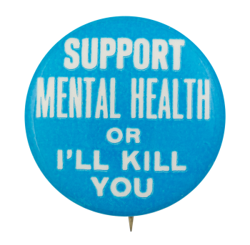 Support Mental Health Blue Ice Breakers Button Museum
