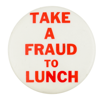 Take a Fraud to Lunch Social Lubricator Busy Beaver Button Museum