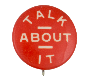 Talk About It Ice Breakers Button Museum