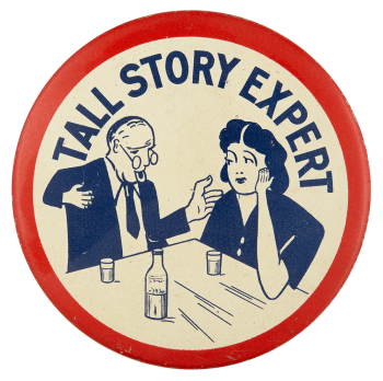 Tall Story Expert Social Lubricator Button Museum