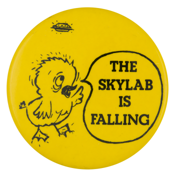 The Skylab Is Falling Social Lubricators Button Museum