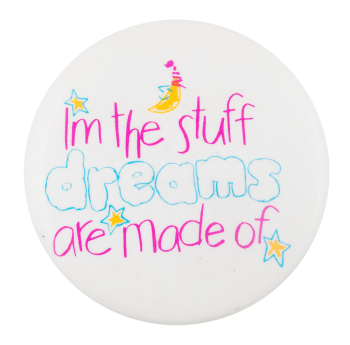 The Stuff Dreams Are Made Of Ice Breakers Button Museum