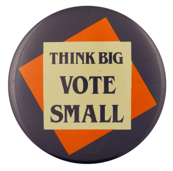 Think Big Vote Small Ice Breakers Busy Beaver Button Museum
