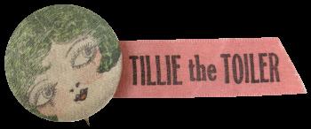 Tillie the Toiler Social Lubricators Button Museum
