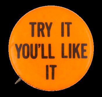 Try It You'll Like It Orange Ice Breakers Button Museum