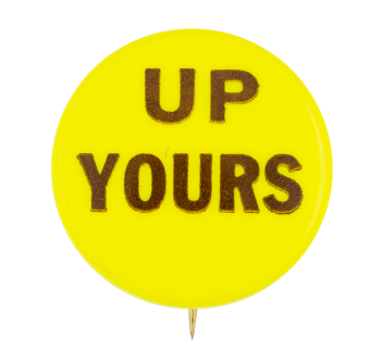 Up Yours Ice Breakers Button Museum