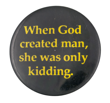 When God Created Man Ice Breakers Button Museum