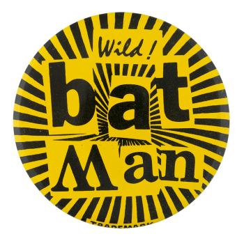Wild Bat Man Entertainment Button Museum