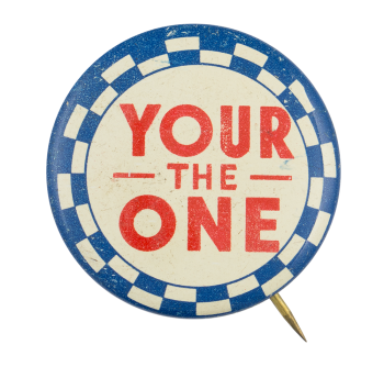Your the One Social Lubricators Button Museum