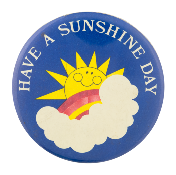 Have A Sunshine Day Smileys Button Museum