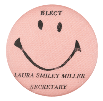 Elect Laura Smiley Smileys Button Museum