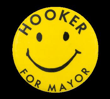 Hooker for Mayor Smileys Button Museum