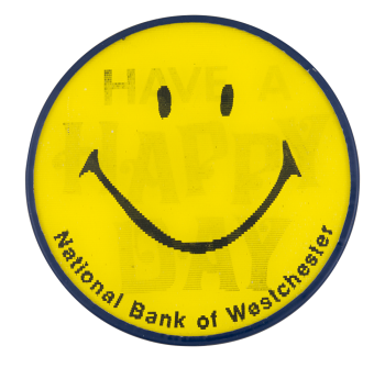 National Bank of Westchester Smiley Smileys Button Museum