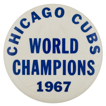 Cubs World Champions Chicago Button Museum