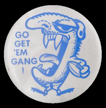 Go Get 'Em Gang Sports Button Museum