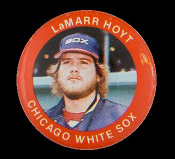 Lamarr Hoyt Chicago White Sox Sports Button Museum