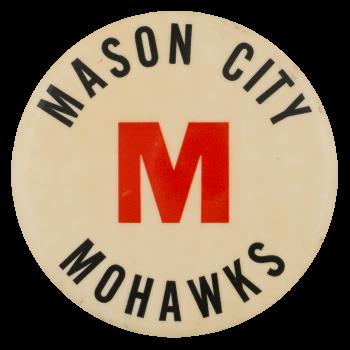 Mason City Mohawks Sports Button Museum