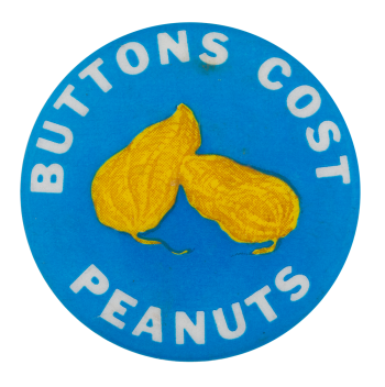Buttons Cost Peanuts Self Referential Button Museum