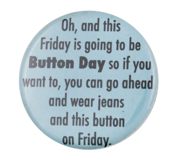 Friday Is Button Day Self Referential Button Museum