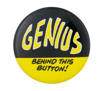 Genius Behind This Button Self Referential Button Museum