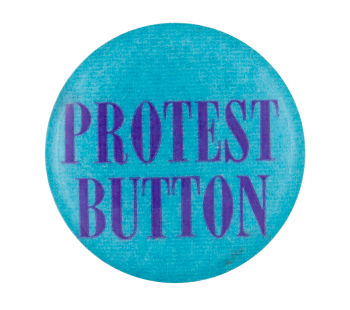 Protest Button Self Referential Button Museum