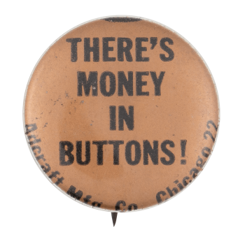 There's Money in Buttons Self Referential Button Museum